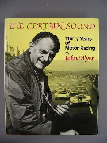 John Wyer: The Certain Sound - Thirty Years of Motor Racing;