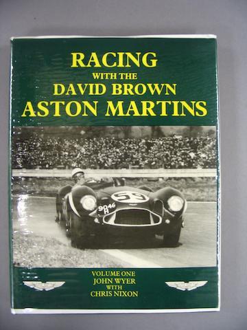 John Wyer and Chris Nixon: Racing with the David Brown Aston Martins, Volume 1;