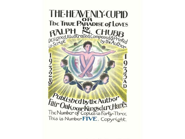 CHUBB (RALPH N.) The Heavenly Cupid or the True Paradise of Loves... designed, illustrated, composed & printed in script by the author, NUMBER 5 OF 45 COPIES