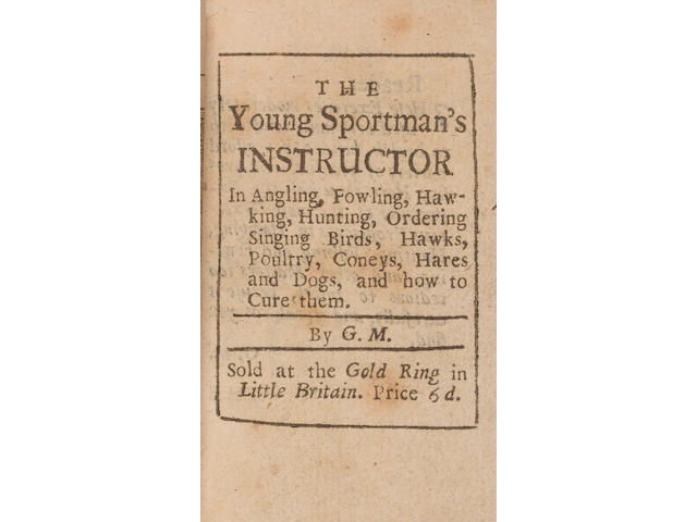 M[ARKHAM] (G[ERVASE]) The Young Sportsman's Instructor in Angling, Fowling, Hawking, Hunting, Orderi