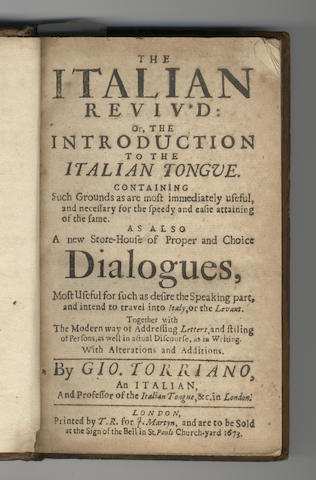 ITALIAN TORRIANO (GIOVANNI) The Italian Reviv'd: or, The introduction to the Italian Tongue... a New Store-house of Proper and Choice Dialogues; Choice Italian Dialogues; Mescolanza dolce di varie historiette... tradotti in lingua inglese, 3 parts in one vol.