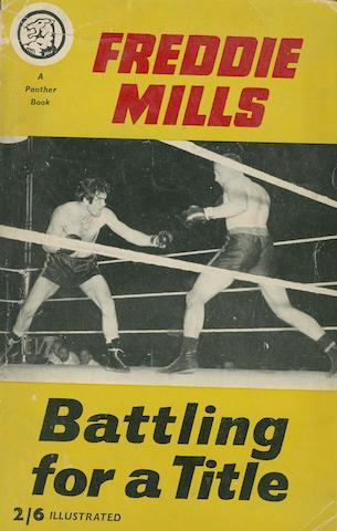MILLS (FREDDIE) Battling for a Title, SIGNED PRESENTATION COPY TO SPIKE MILLIGAN,
