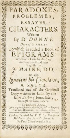 DONNE (JOHN) Paradoxes, Problemes, Essayes, Characters... to Which is Added a Book of Epigrams... as also Ignatius his Conclave, a Satyr