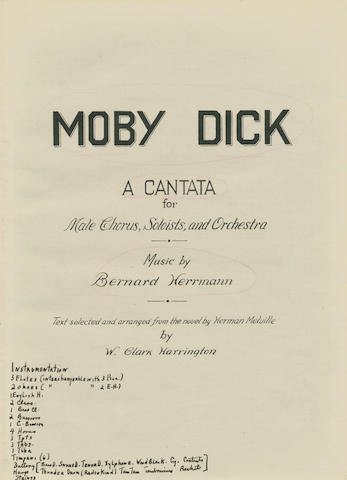 HERRMANN (BERNARD) Moby Dick. A Cantata for Male Chorus, Solists, and Orchestra.... Text selected an