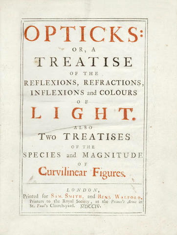 NEWTON (ISAAC) Opticks: or, a Treatise of the Reflexions, Refractions, Inflexions and Colours of Light. Also Two Treatises of the Species and Magnitude of Curvilinear Figures, FIRST EDITION, FIRST ISSUE