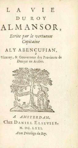 ALI ABENCUFIAN, pseud. La vie du roy Almansor, ecrite par le vertueux capitaine Aly Abencufian, viceroy, & gouverneur des provinces de Deuque en Arabie