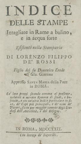 SALE CATALOGUE ROSSI (LORENZO FILIPPO DE) Indice delle stampe intagliate in rame a bulino, e in acqua forte esistenti nella stamparia di Lorenzo Filippo de' Rossi