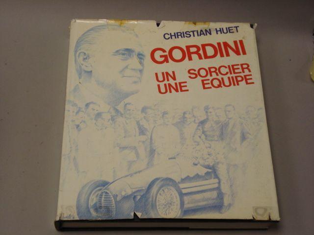 Christian Huet: Gordini - Un Sorcier Un Equipe;