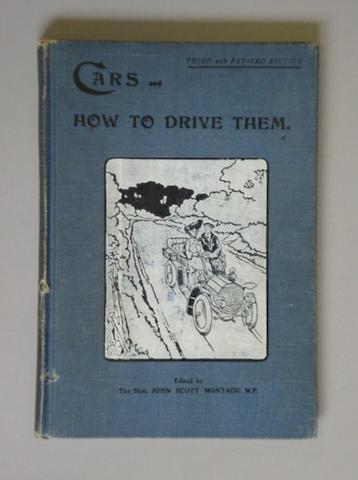 Lord Montagu: Cars and How to Drive Them - Part 1; 1905-1906,