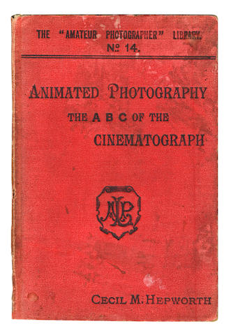 CINEMATOGRAPHY HEPWORTH (CECIL M.) Animated Photography. The ABC of the Cinematograph [The Amateur Photographer's Library, No. 14], FIRST EDITION