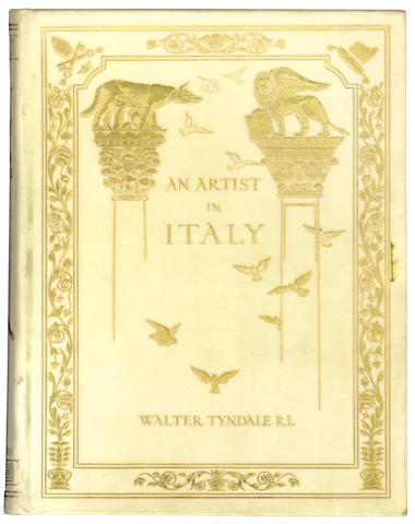 TYNDALE (WALTER) An Artist in Italy, NUMBER 57 OF 250 COPIES SIGNED BY THE ARTIST