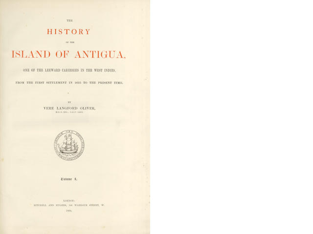 ANTIGUA OLIVER (VERE LANGFORD) The History of the Island of Antigua. One of the Leeward Caribbees in the West Indies, From the First Settlement in 1635 to the Present Time, 3 vol., FIRST EDITION, NUMBER 36 OF 150 COPIES