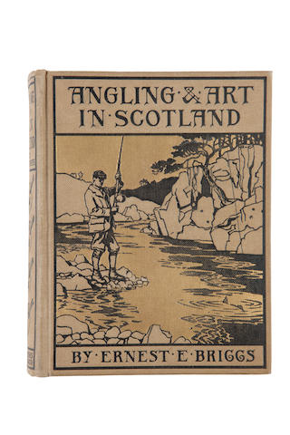 BRIGGS (ERNEST) Angling and Art in Scotland