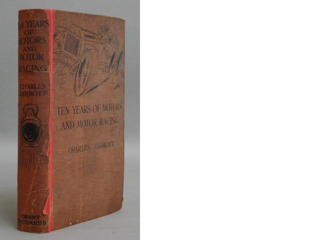 A signed copy of Charles Jarrott: Ten Years of Motors and Motor Racing, second edition 1912,