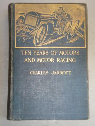 Charles Jarrott: Ten Years of Motors and Motor Racing;