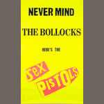 Sex Pistols: A 'Never Mind The Bollocks, Here's The Sex Pistols' album promo poster, 1977,