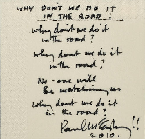 Paul McCartney: A set of handwritten lyrics, for The Beatles song 'Why Don't We Do It In The Road?', 2010,