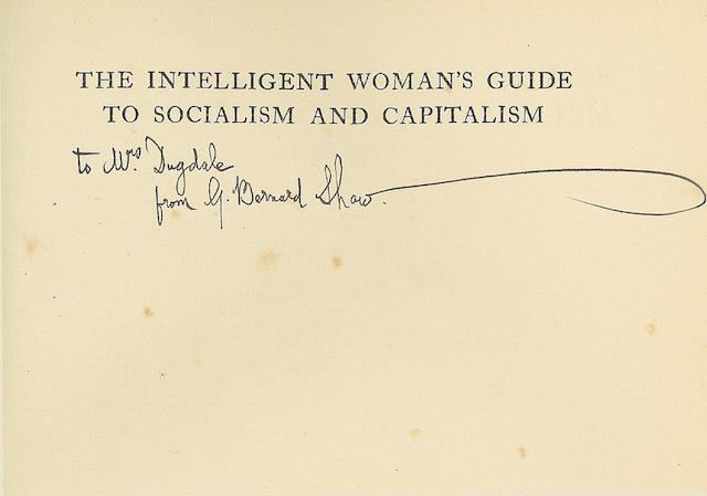 SHAW (GEORGE BERNARD) The Intelligent Woman's Guide to Socialism and Capitalism, PRESENTATION COPY SIGNED BY THE AUTHOR, inscribed on the flyleaf