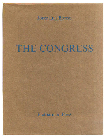 BORGES (JORGE LUIS) The Congress, ONE OF 50 COPIES SIGNED BY THE AUTHOR AND TRANSLATOR