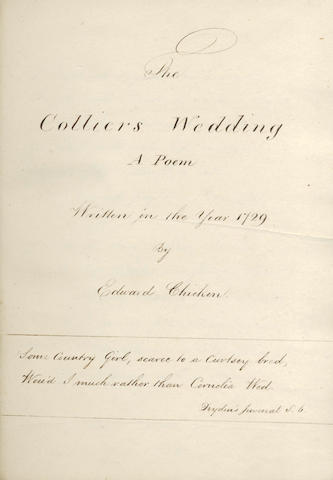 "CHICKEN (EDWARD) ""The Colliers Wedding A Poem Written in the Year 1729 By Edward Chicken"", manuscript transcribed by W. Cail of Newcastle, 1729 and 1819"