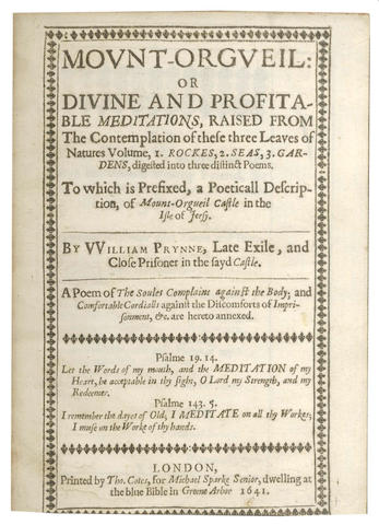 PRYNNE (WILLIAM) Mount-Orgueil: or Divine and Profitable Meditations, Raised from the Contemplation of These Three Leaves of Natures Volume... Jersey, 1641
