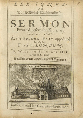 SANCROFT (WILLIAM) Lex Ignea: or the School of Righteousness. A Sermon... for the Late Fire in London, 1666; and another (2)