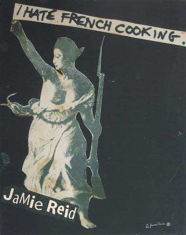 Jamie Reid: An 'I Hate French Cooking' print,  2005,