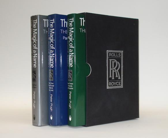 Peter Pugh: The Magic of a Name - The Rolls-Royce Story; a three volume set,