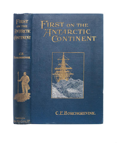 BORCHGREVINK (CARSTEN E.) First on the Antarctic Continent...1898-1900, FIRST EDITION, George Newnes, 1901