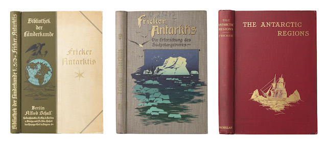 FRICKER (KARL) Antarktis, FIRST EDITION, Schall & Grund, 1898; and two others, including the first English edition, MacMillan, 1900 (3)