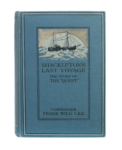 WILD (FRANK) Shackleton's Last Voyage, FIRST EDITION, Cassells, 1923