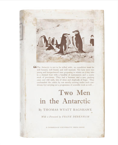 BAGSHAWE (THOMAS W.) Two Men in the Antarctic. An Expedition to Graham Land 1920-1922, Cambridge University Press, 1939