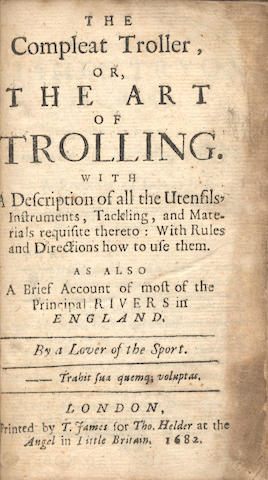 NOBBES (ROBERT)] The Compleat Troller, or, the Art of Trolling, with a Description of all the Utensils, Instruments, Tackling, and Materials Requisite Thereto... by a Lover of the Sport, 1682