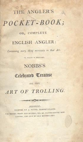 ANGLER'S POCKET-BOOK The Angler's Pocket-Book; Or, Compleat English Angler: Containing Every Thing Necessary in that Art. To Which is Prefixed, Nobbs's Celebrated Treatise on the Art of Trolling, FIRST EDITION, Norwich, [1800]