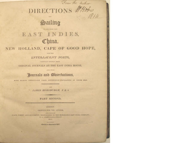 HORSBURGH (JAMES) Directions for Sailing to and from the East Indies, China, New Holland, Cape of Good Hope, and the Interjacent Ports, 2 vol., AUTHOR'S PRESENTATION COPY, 1809-1811