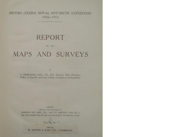 POLAR DEBENHAM (FRANK) British (Terra Nova) Antarctic Expedition 1910-1913. Report on the Maps and Surveys