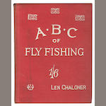 CHALONER (LEN) The A.B.C. of Fly-fishing (Poor Man's Fly-fishing), 1924; and 5 others (6)