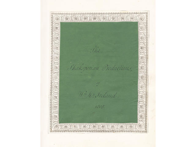 IRELAND (WILLIAM HENRY) The Shakespearian Productions, fine and extensive group of Shakespearian forgeries and other Irelandiana, 1805