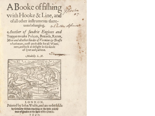 MASCALL (LEONARD)] A Booke of Fishing with Hooke & Line, and of all Other Instruments Thereunto Belonging, part one (of 2), 1590