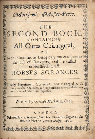 MARKHAM (GERVASE) Markham's Master-Piece Revived: Containing all Knowledge Belonging to the Smith, Farrier or Horse-Leach, Touching the Curing all Diseases in Horses, 3 parts in one vol., 1675