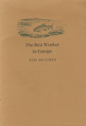 HUGHES (TED) The Best Worker in the Europe... with Three Drawings by Charles Jardine, LIMITED TO 156 COPIES SIGNED BY THE AUTHOR AND ARTIST, 1985; and another by Hughes (2)