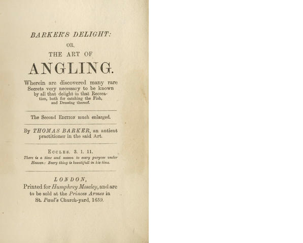 BARKER (THOMAS) Barker's Delight: or, the Art of Angling... Second Edition, Much Enlarged... Reprinted from the Original Edition of 1657, LIMITED TO 100 COPIES, 1820; another, limited to 100, 1887 (2)