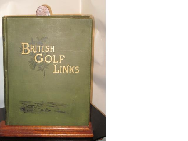 Hutchinson, Horace: British Golf Links: A Short Account of the Leading Golf Links of the United Kingdom with Numerous Illustrations and Portraits