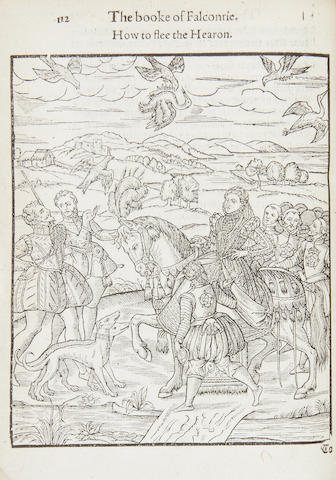 FALCONRY TURBERVILLE (GEORGE) The Booke of Faulconrie or Hauking, for the Onely Delight and Pleasure of all Noblemen and Gentlemen: collected out of the best aucthors, aswell Italians as Frenchmen, and some English practises withall concernyng faulconrie... By George Turberuile Gentleman, 1575