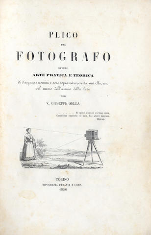 "PHOTOGRAPHY SELLA (VENANZIO GIUSEPPE) Plico de fotografo. Ovvero arte practica e teorica, FIRST EDITION, AUTHOR'S PRESENTATION COPY inscribed ""Al Signor Ricard Gadengio Sella del sua fratello L'autore"" on front free endpaper, 1856"