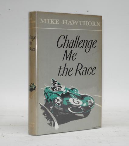 A signed copy of Mike Hawthorn: Challenge Me the Race;