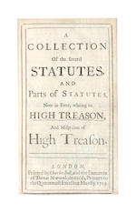 ENGLAND - HIGH TREASON. A Collection of the Several Statutes, and Parts of Statutes, Now in Force, Relating to High Treason, and Misprsion of High Treason, 2 parts in one vol., 1709