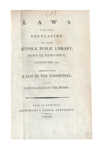 LIBRARIES - Laws for the Regulation of the Suffolk Public Library, Bury St. Edmund's, Instituted 1790; Together with a List of the Subscribers; and a Catalogue of the Books, 1791