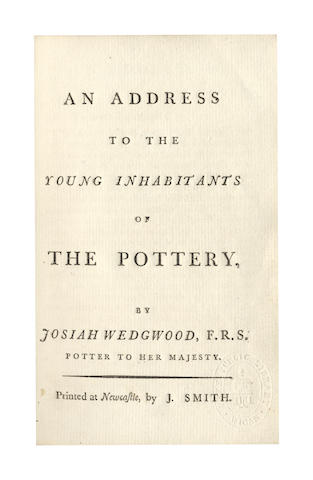 "WEDGWOOD (JOSIAH) An Address to the Young Inhabitants of the Pottery, FIRST EDITION, AUTHOR'S PRESENTATION COPY inscribed ""From the author"" on front free endpaper, 1783"