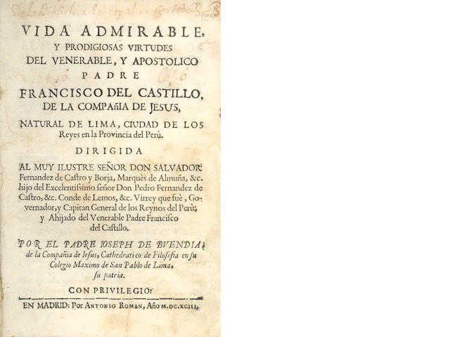BUENDÍA (JOSÉ DE) Vida admirable, y prodigiosas virtudes del venerable, y apostolico padre Francisco del Castillo de la Compania de Jesus natural de Lima. 1693; and others by Cornejo and Casalicchio (3)